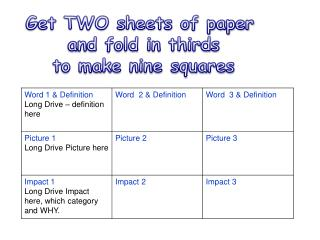 Get TWO sheets of paper  and fold in thirds to make nine squares