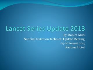 Lancet Series Update 2013