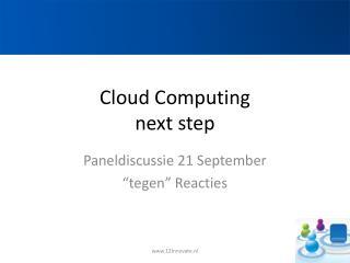 Cloud Computing next step