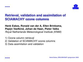 Retrieval, validation and assimilation of SCIAMACHY ozone columns
