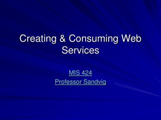Creating & Consuming Web Services