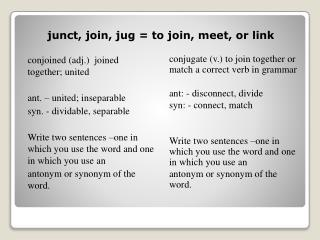 junct, join, jug = to join, meet, or link