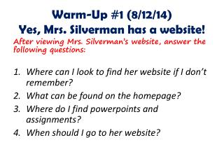 Warm-Up #1 ( 8/12/14) Yes, Mrs. Silverman has a website!