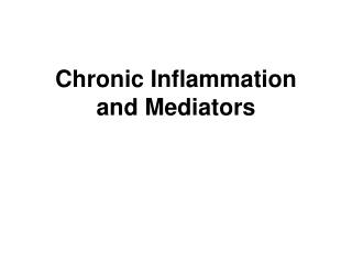 Chronic Inflammation and Mediators