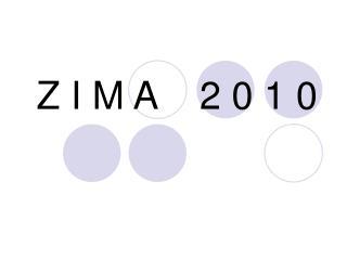 Z I M A 2 0 1 0