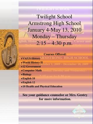 TWILIGHT SCHOOL ENRICHMENT PROGRAM First Semester 2009-2010 In