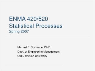 ENMA 420/520 Statistical Processes Spring 2007