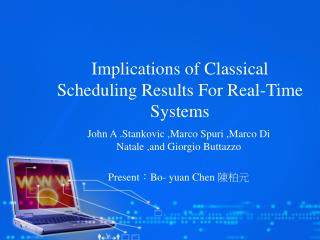 Implications of Classical Scheduling Results For Real-Time Systems