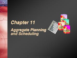 Chapter 11 Aggregate Planning and Scheduling
