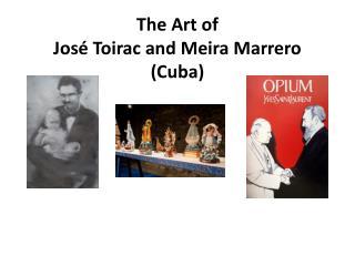 The Art of José Toirac and Meira Marrero (Cuba)