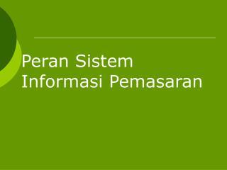 Peran Sistem Informasi Pemasaran
