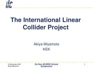 The International Linear Collider Project