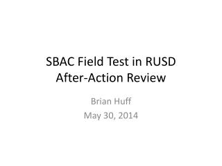 SBAC Field Test in RUSD After-Action Review