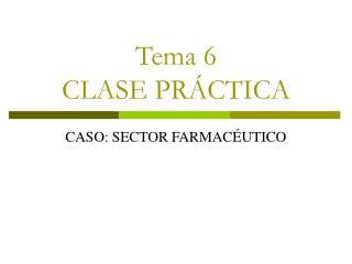 Tema 6 CLASE PRÁCTICA