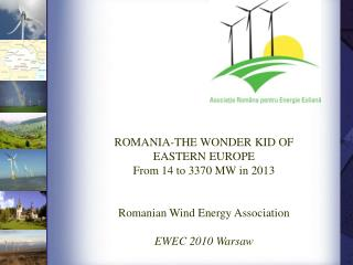 ROMANIA-THE WONDER KID OF EASTERN EUROPE From 14 to 3370 MW in 2013