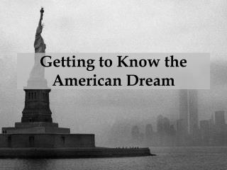 Getting to Know the American Dream