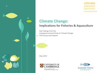 Climate Change:  Implications for Fisheries & Aquaculture Key Findings from the