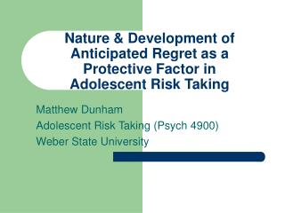 Nature & Development of Anticipated Regret as a Protective Factor in Adolescent Risk Taking