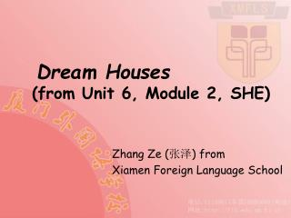 Dream Houses (from Unit 6, Module 2, SHE)