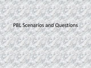 PBL Scenarios and Questions