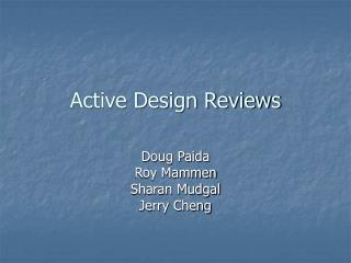Active Design Reviews