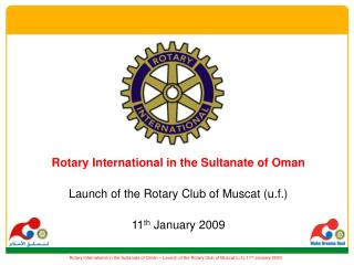 Rotary International in the Sultanate of Oman Launch of the Rotary Club of Muscat (u.f.)