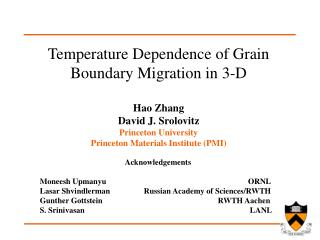 Temperature Dependence of Grain Boundary Migration in 3-D Hao Zhang David J. Srolovitz