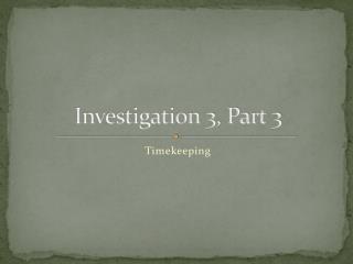 Investigation 3, Part 3