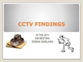 CCTV FINDINGS