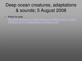 Deep ocean creatures, adaptations & sounds; 5 August 2008
