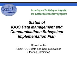 Status of IOOS Data Management and Communications Subsystem Implementation Plan