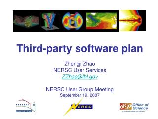 Third-party software plan Zhengji Zhao NERSC User Services ZZhao@lbl NERSC User Group Meeting