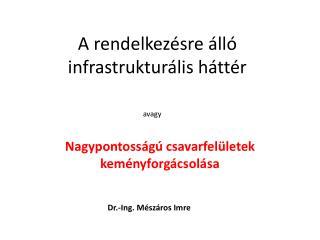 A rendelkezésre álló infrastrukturális háttér