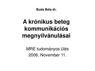 Buda Béla dr. A krónikus beteg kommunikációs megnyilvánulásai
