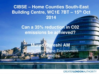 CIBSE – Home Counties South-East Building Centre, WC1E 7BT – 15 th Oct 2014