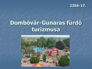 Dombóvár-Gunaras fürdő turizmusa