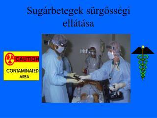 Sugárbetegek sürgősségi ellátása
