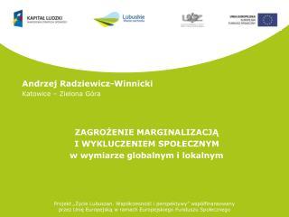Andrzej Radziewicz-Winnicki Katowice – Zielona Góra ZAGROŻENIE MARGINALIZACJĄ