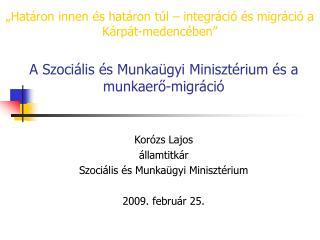 """""""Határon innen és határon túl – integráció és migráció a Kárpát-medencében"""""""
