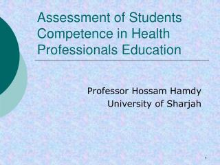 Assessment of Students Competence in Health Professionals Education