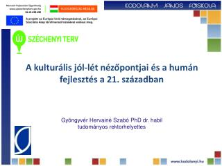A kulturális jól-lét nézőpontjai és a humán fejlesztés a 21. században