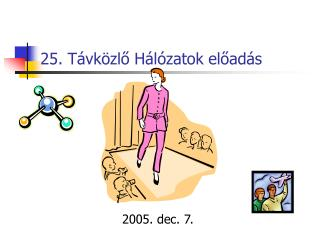 25. Távközlő Hálózatok előadás