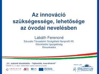 Az innováció szükségessége, lehetősége az óvodai nevelésben
