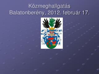 Közmeghallgatás Balatonberény, 2012. február 17.