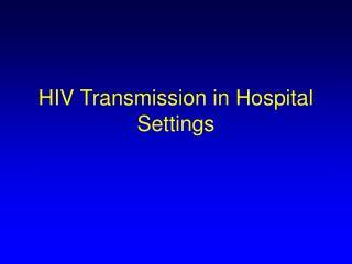 HIV Transmission in Hospital Settings