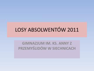 LOSY ABSOLWENTÓW 2011