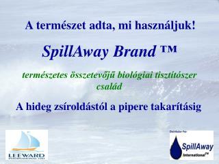 SpillAway Brand ™