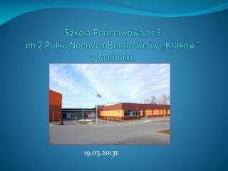"""Szkoła Podstawowa nr 3 im.2 Pułku Nocnych Bombowców """"Kraków"""" w Malborku"""