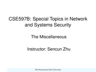 CSE597B: Special Topics in Network and Systems Security