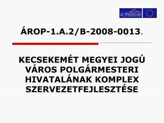 ÁROP-1.A.2/B-2008-0013 .